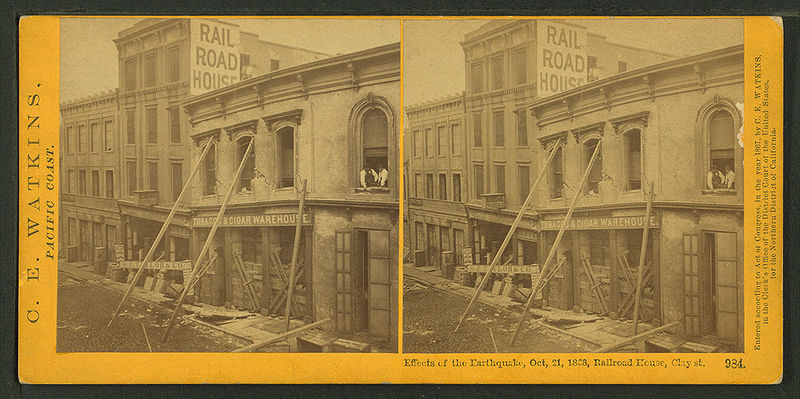 Effects of the Earthquake, Oct. 21, 1868, Railroad House, Clay St, from Robert N.jpg